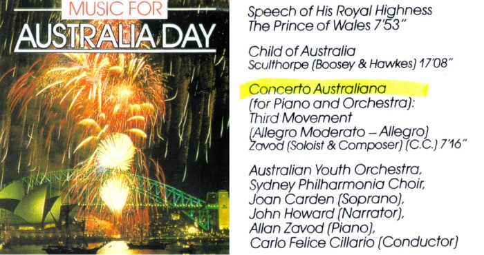 Allan Zavod was commissioned by the Australia Council to write and perform 'Concerto Australiana' for the 1988 Australia Day Bicentennial.  The work was performed at the Sydney Opera House with the Australian Youth Orchestra live on prime time ABC TV.  His Royal Highness Prince of Wales was in attendance.