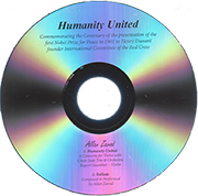 Humanity United: A Concerto composed by Allan Zavod for Violin with Choir, Jazz Trio & Orchestra.  Commemorating the Centenary of the presentation of the 1st Nobel Prize for Peace in 1901 to the founder of the Red Cross.  Click to see enlarged image.