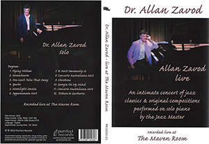 Dr Allan Zavod recorded live at The Maven Room. An intimate concert of jazz classics and original compositions performed on solo piano by the Jazz Master.  Click to see enlarged image.